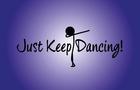Just Keep Dancing!