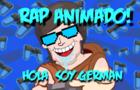 Animated Rap (HolaSoyGerman) by FredyToys and LordGokux (OzwaldY)
