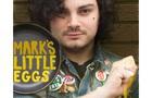 Mark's Little Eggs