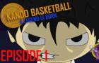 Kando Basketball | Episode 1
