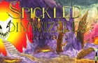 Spickled Dimwizzles Episode 2