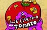 We live in a tomato
