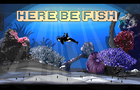 Here Be Fish