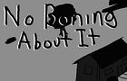 No BONING about it