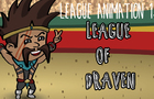 League Animation: Epsiode #1 - League of Draven