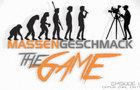 Massengeschmack - The Game Episode 1