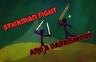 Stickman fight and a dark sword