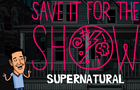SUPERNATURAL | 'Save It For The Show' Animated