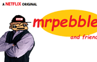 MrPebblezz & Friends [CANCELED PILOT]