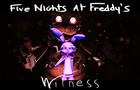 FNAF : Witness _ Fake Gameplay Animation