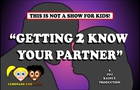 GETTING 2 KNOW YOUR PARTNER