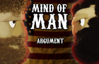 The Mind of Man: Argument