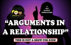 ARGUMENTS IN A RELATIONSHIP