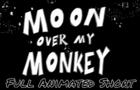 Moon Over My Monkey