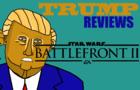 Trump Reviews: Battlefront 2