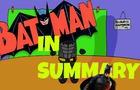 Batman in Summary