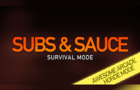 Subs & Sauce: Survival Mode