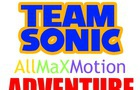 TeamSonic AllMaXMotionAdventure Episode 1 From The Beginning