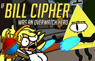 If Bill Cipher Was An Overwatch Hero