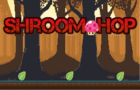 Shroom Hop