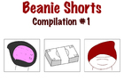 Beanie Shorts Compilation #1