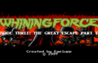 Whining Force the Machinima abridged episode three: the great escape part two