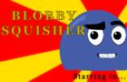Blobby Squisher episode 2