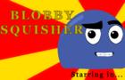 Blobby Squisher episode 3