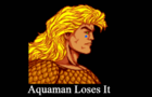 Aquaman Finally Snaps