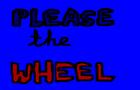 Please the Wheel