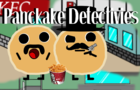 The Pancake Detectives