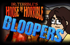 Dr. Terrible's House of Horrible - Ep 2 Bloopers
