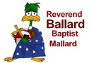 Reverend Ballard Baptist Mallard: Gay Babies?