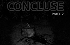 CONCLUSE - Part 7 - Welcome to Hell