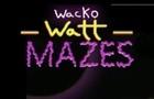 Wacko Watt Mazes