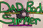 Dad Bod Summer