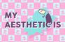 My Aesthetic