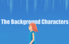 The Background Characters