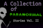 A Collections Of Paranormal Stories Vol. II