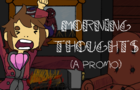 Morning Thoughts Promo