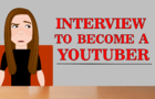 Interview To Become A Youtuber