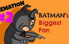 Batman's Biggest Fan | Memation #2