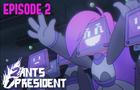 2 Ants 1 President