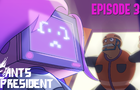 2 Ants 1 President - EP 3: Hally (Part 2)