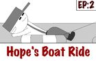 Motives - Hope's Boat Ride Ep.2
