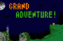 GRAND ADVENTURE! (STORY COMPLETE)