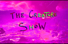 """The Creature Show - Episode 1 """"Oh Hi There"""""""