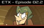 E.T. Excursion - episode 02.2