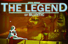 Legend of Bluntic