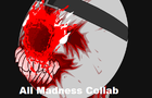 All Madness Collab